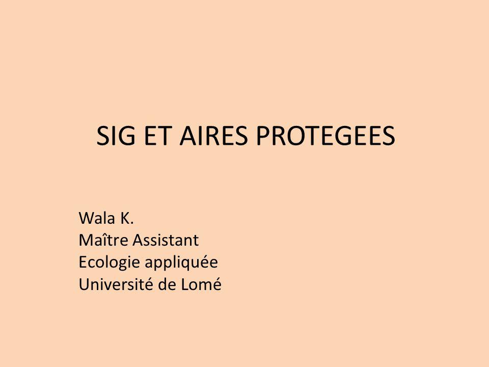 Wala K. Maître Assistant Ecologie appliquée Université de Lomé