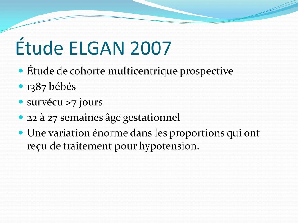 Étude ELGAN 2007 Étude de cohorte multicentrique prospective