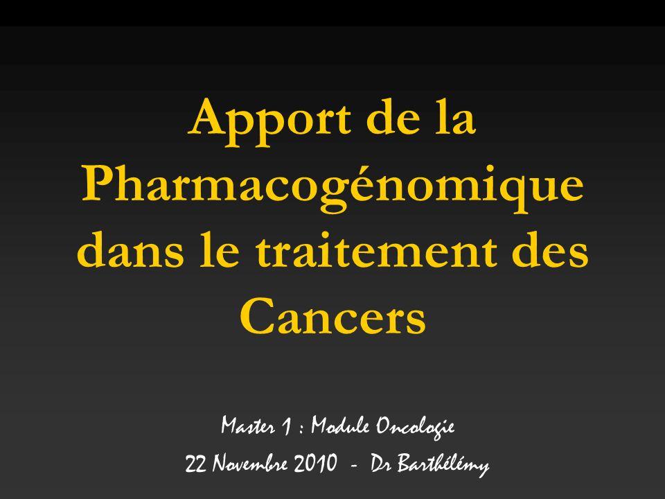Apport de la Pharmacogénomique dans le traitement des Cancers