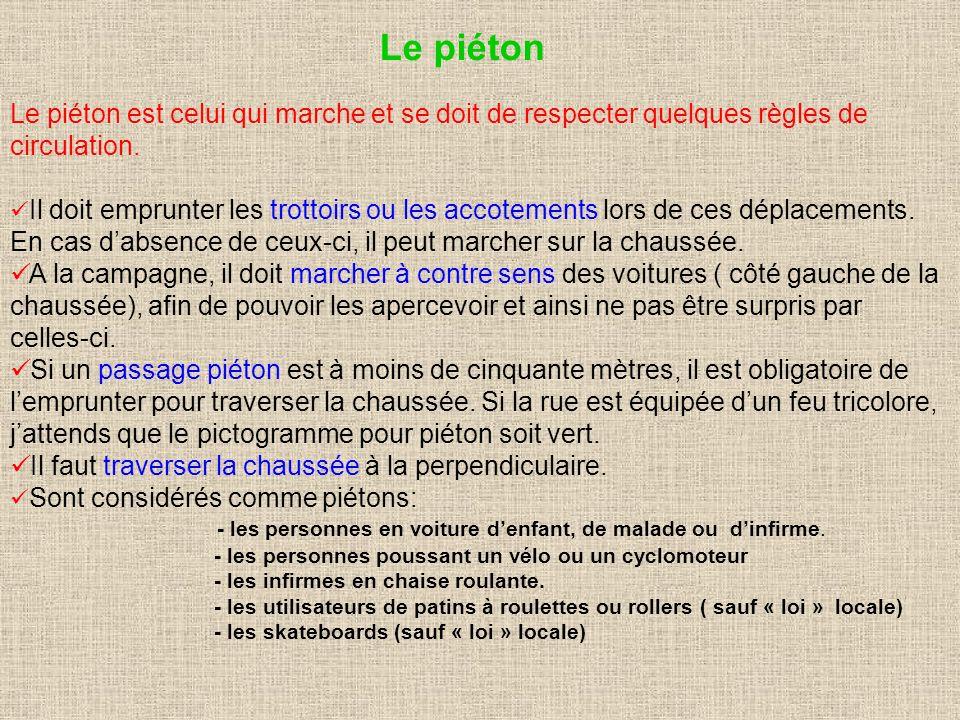 Le piétonLe piéton est celui qui marche et se doit de respecter quelques règles de. circulation.
