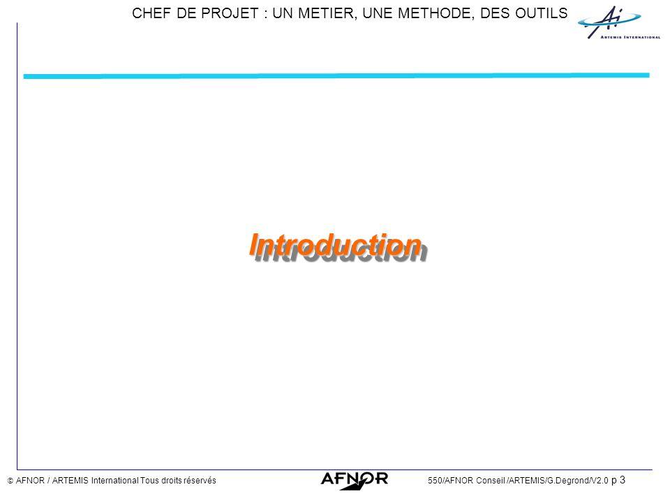 Introduction  AFNOR / ARTEMIS International Tous droits réservés 550/AFNOR Conseil /ARTEMIS/G.Degrond/V2.0 p 3.