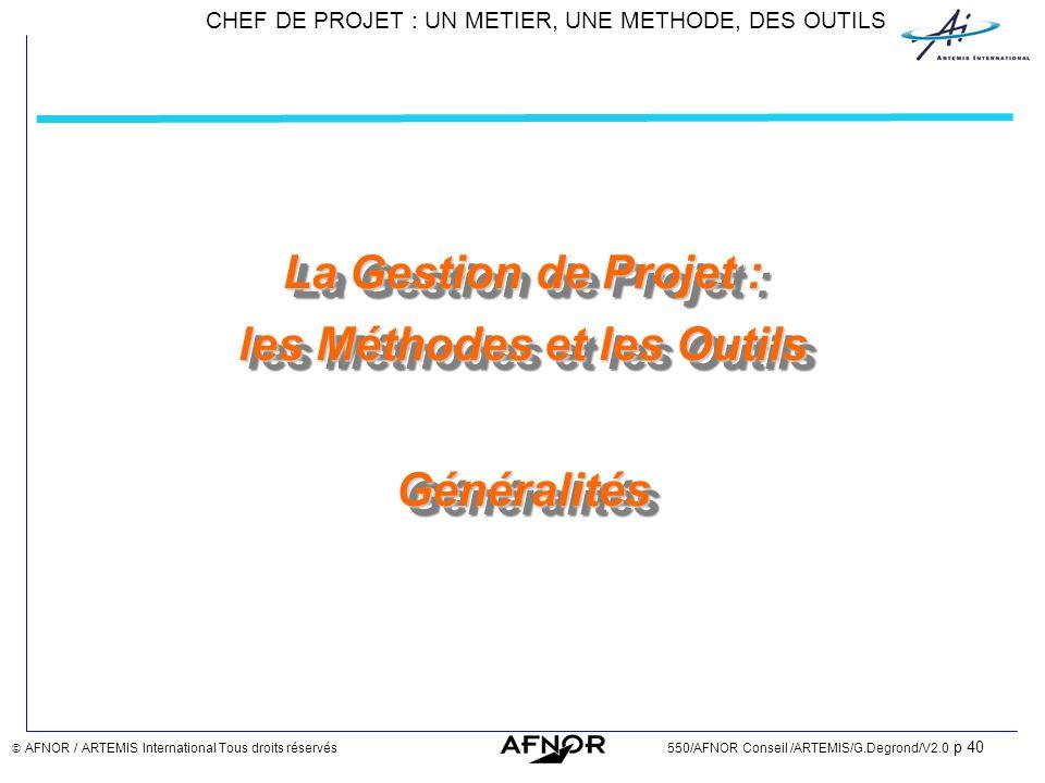 La Gestion de Projet : les Méthodes et les Outils Généralités