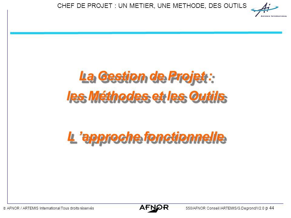 La Gestion de Projet : les Méthodes et les Outils L 'approche fonctionnelle