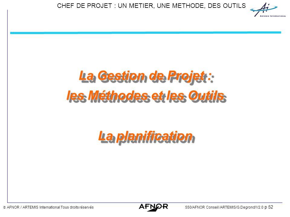 La Gestion de Projet : les Méthodes et les Outils La planification