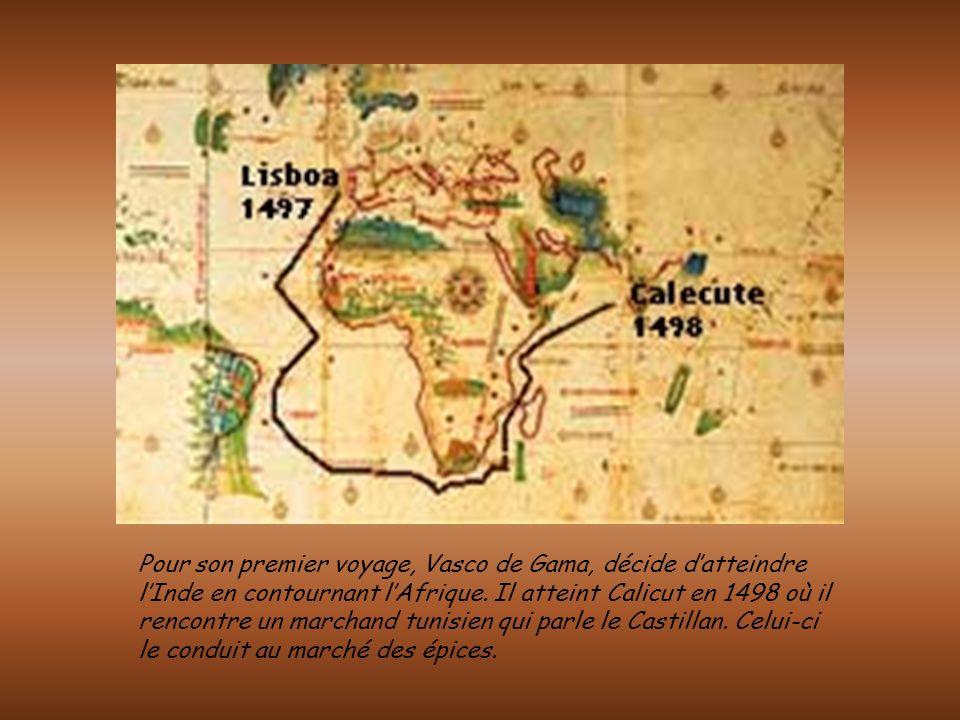 Pour son premier voyage, Vasco de Gama, décide d'atteindre l'Inde en contournant l'Afrique.
