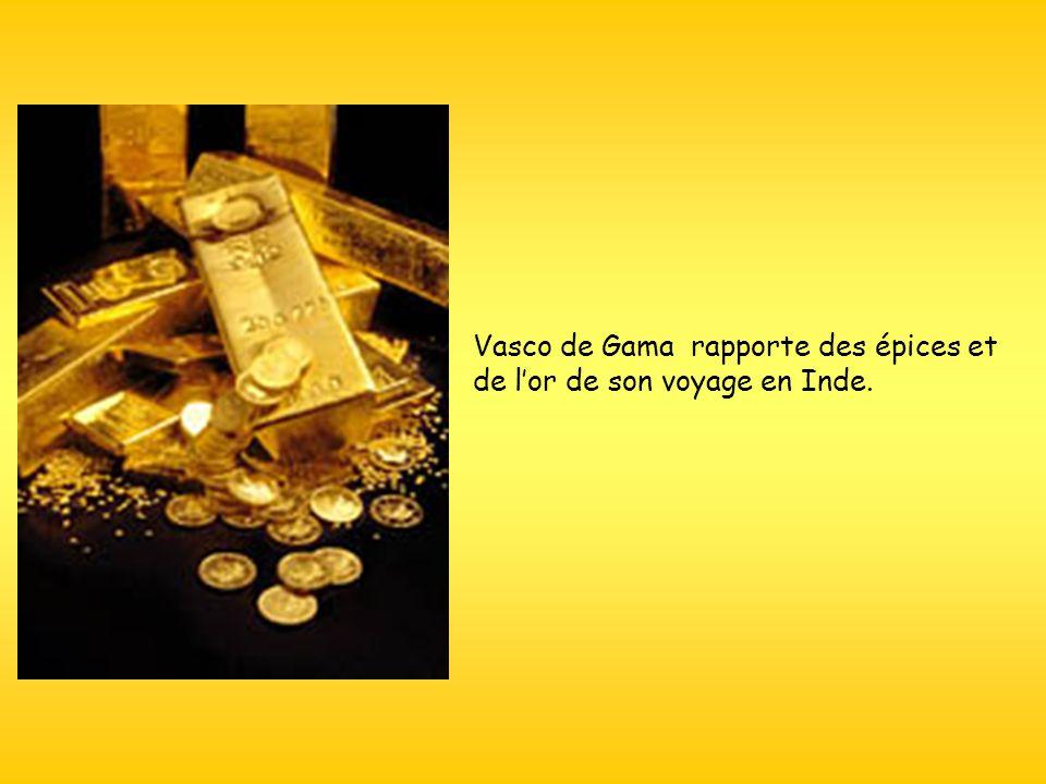 Vasco de Gama rapporte des épices et de l'or de son voyage en Inde.