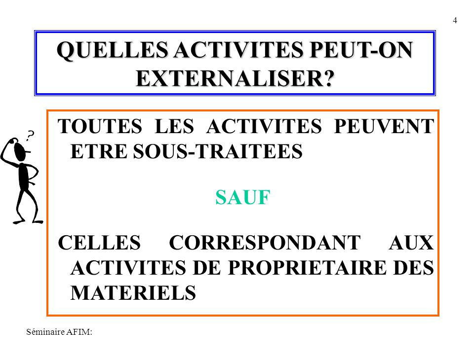 QUELLES ACTIVITES PEUT-ON EXTERNALISER