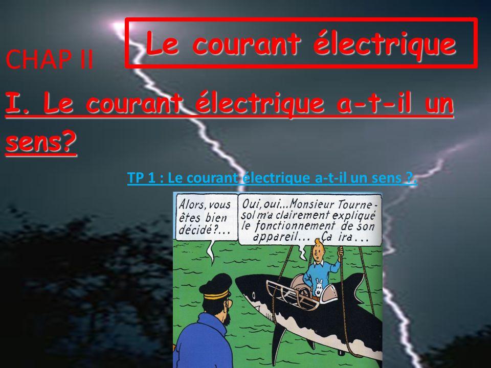 TP 1 : Le courant électrique a-t-il un sens .