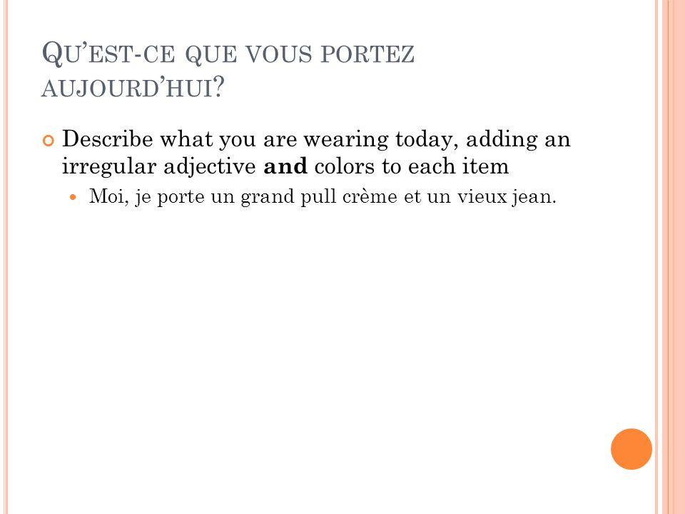 Qu'est-ce que vous portez aujourd'hui