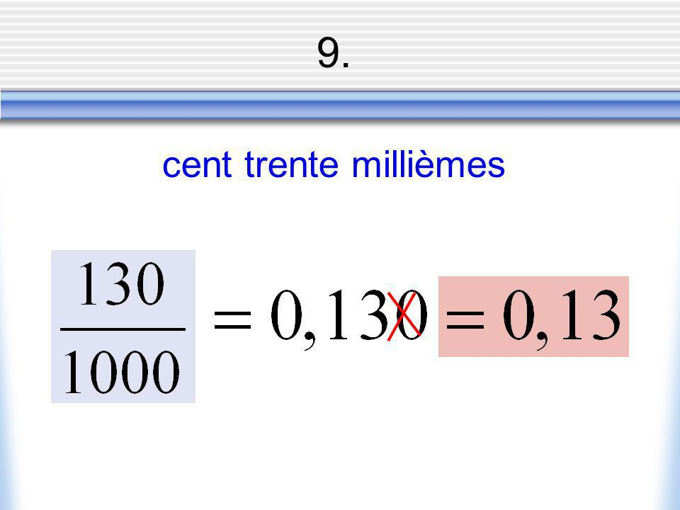 9. cent trente millièmes
