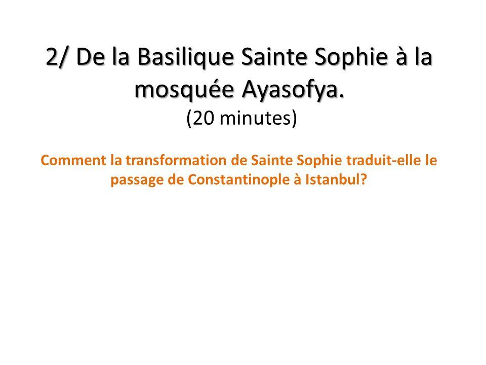 2/ De la Basilique Sainte Sophie à la mosquée Ayasofya