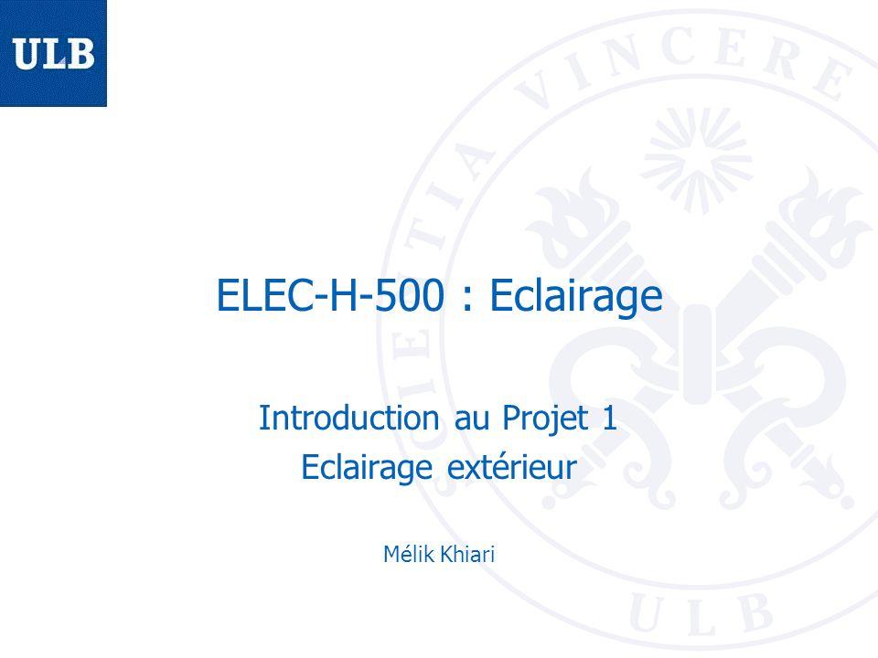 Introduction au Projet 1 Eclairage extérieur Mélik Khiari