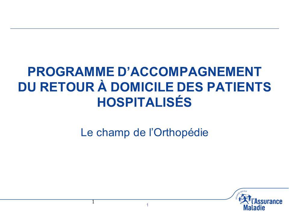 PROGRAMME D'ACCOMPAGNEMENT DU RETOUR À DOMICILE DES PATIENTS HOSPITALISÉS Le champ de l'Orthopédie