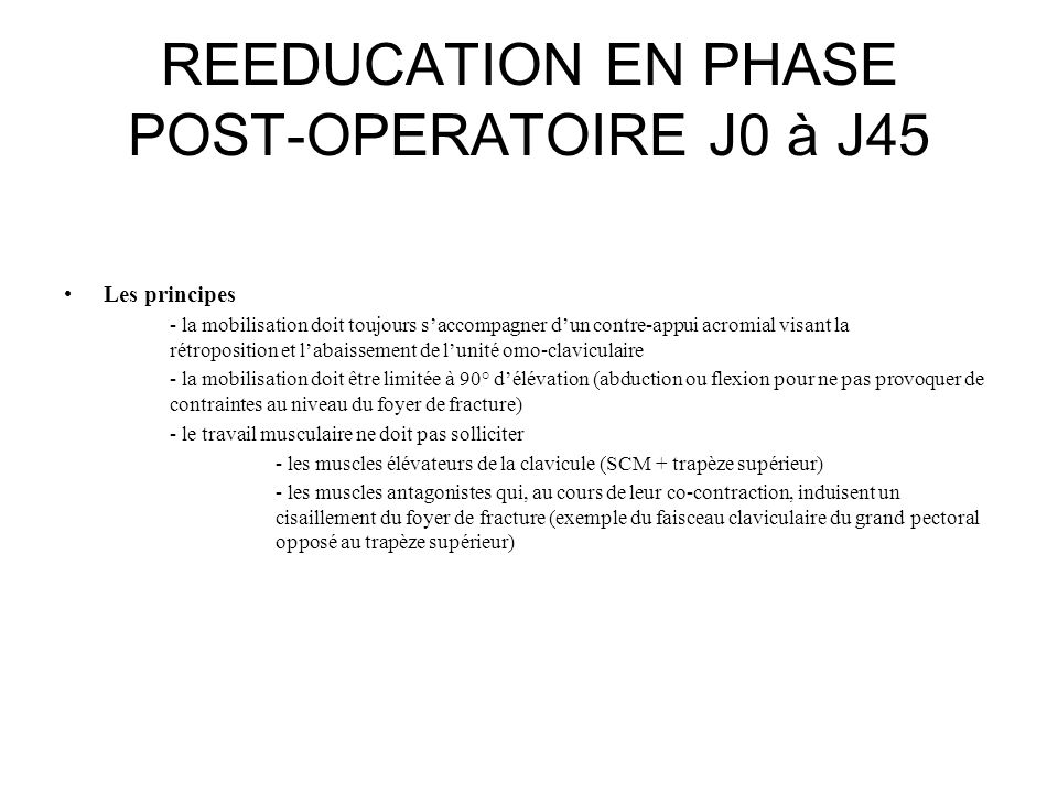 REEDUCATION EN PHASE POST-OPERATOIRE J0 à J45