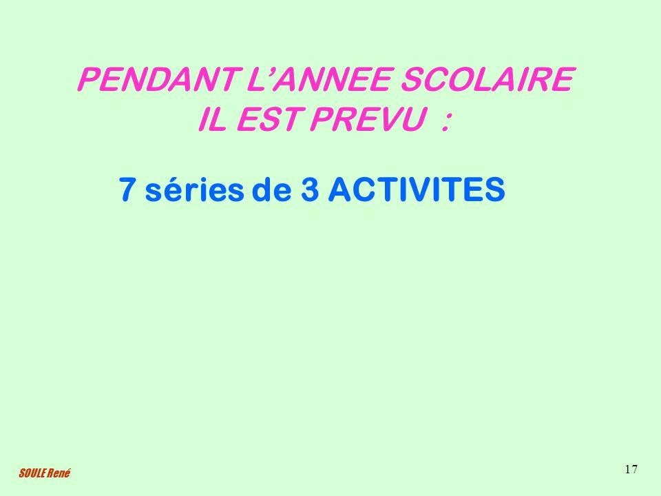 PENDANT L'ANNEE SCOLAIRE IL EST PREVU :