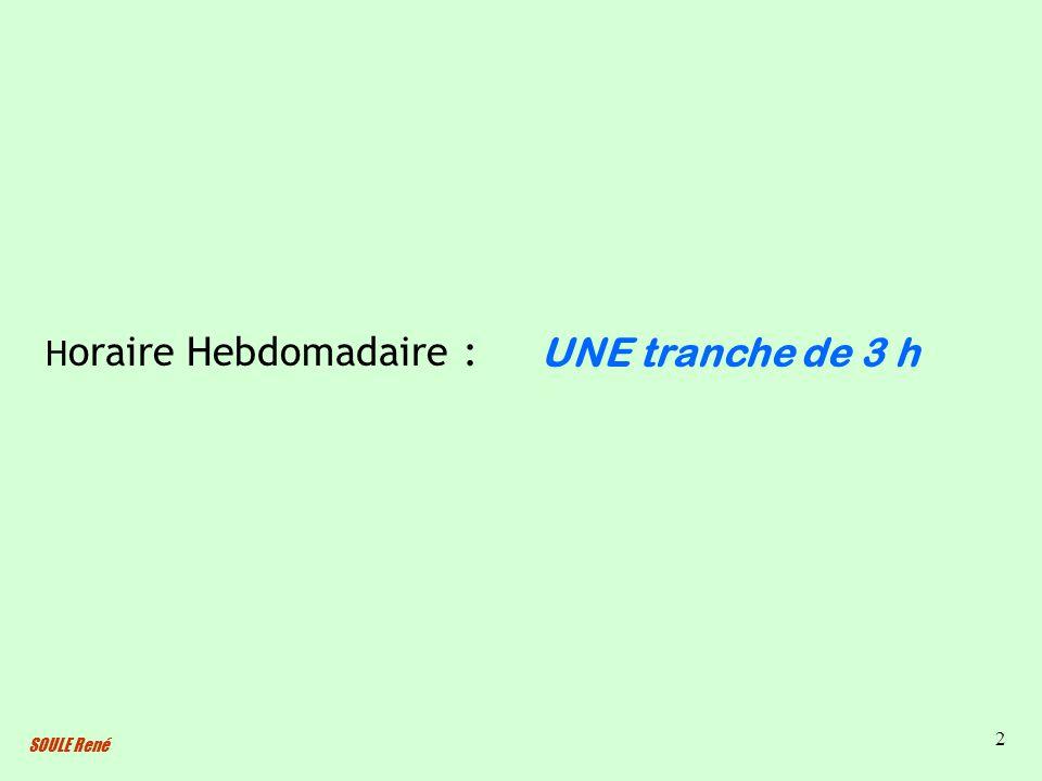 Horaire Hebdomadaire :