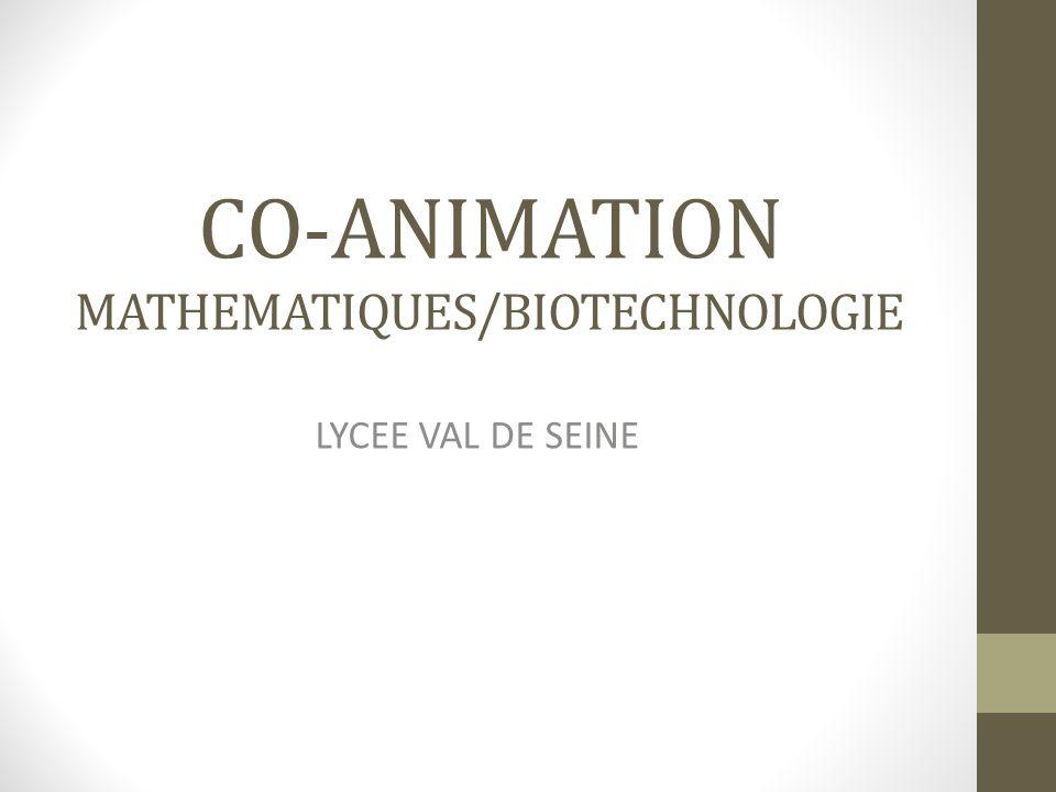 CO-ANIMATION MATHEMATIQUES/BIOTECHNOLOGIE