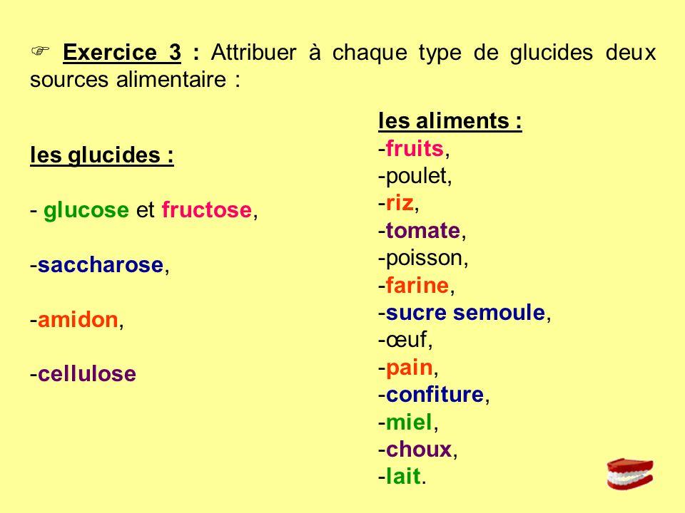  Exercice 3 : Attribuer à chaque type de glucides deux sources alimentaire :