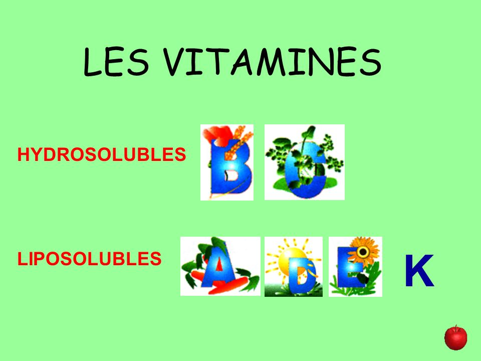 LES VITAMINES HYDROSOLUBLES K LIPOSOLUBLES