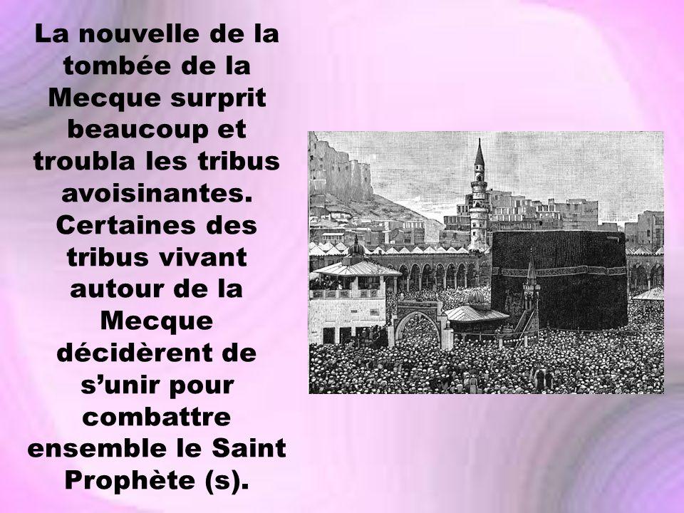 La nouvelle de la tombée de la Mecque surprit beaucoup et troubla les tribus avoisinantes.