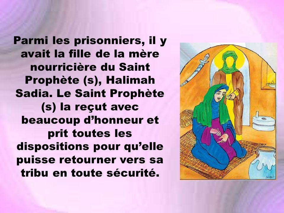 Parmi les prisonniers, il y avait la fille de la mère nourricière du Saint Prophète (s), Halimah Sadia.