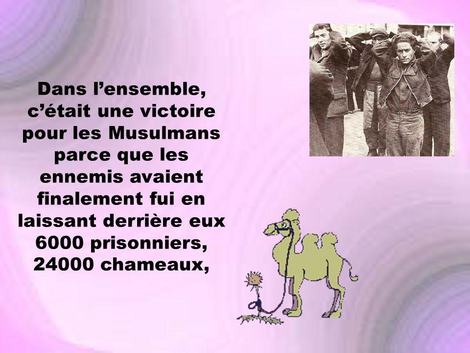 Dans l'ensemble, c'était une victoire pour les Musulmans parce que les ennemis avaient finalement fui en laissant derrière eux 6000 prisonniers, 24000 chameaux,