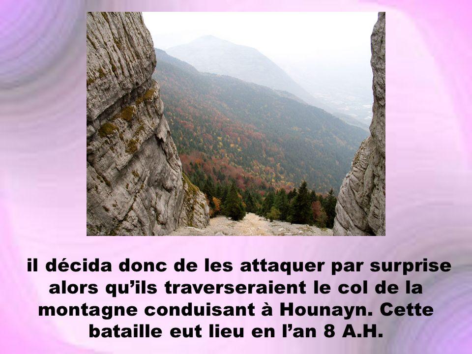 il décida donc de les attaquer par surprise alors qu'ils traverseraient le col de la montagne conduisant à Hounayn.