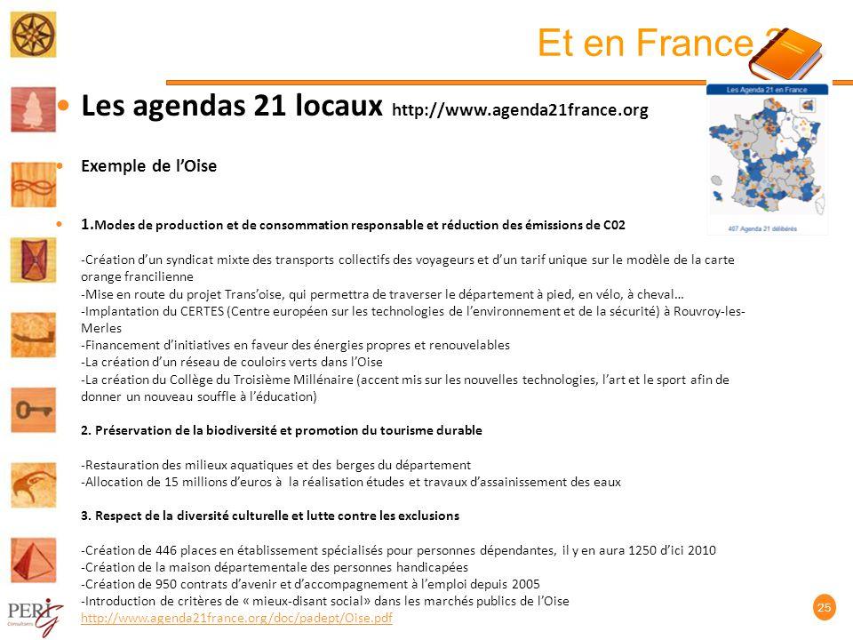 Et en France Les agendas 21 locaux http://www.agenda21france.org