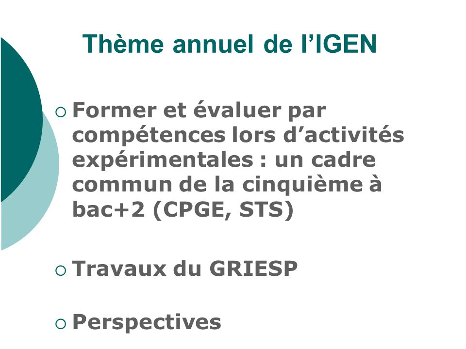Thème annuel de l'IGEN Former et évaluer par compétences lors d'activités expérimentales : un cadre commun de la cinquième à bac+2 (CPGE, STS)