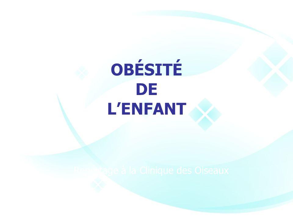 OBÉSITÉ DE L'ENFANT Reportage à la Clinique des Oiseaux