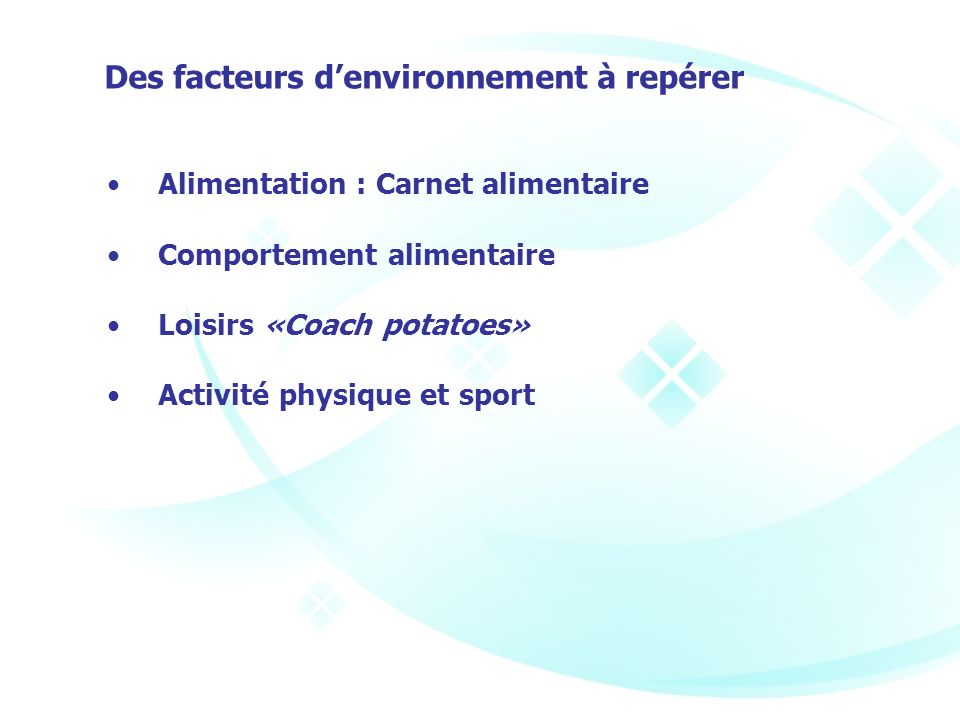 Des facteurs d'environnement à repérer