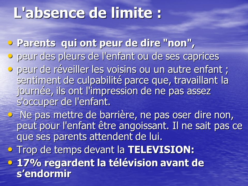 L absence de limite : Parents qui ont peur de dire non ,