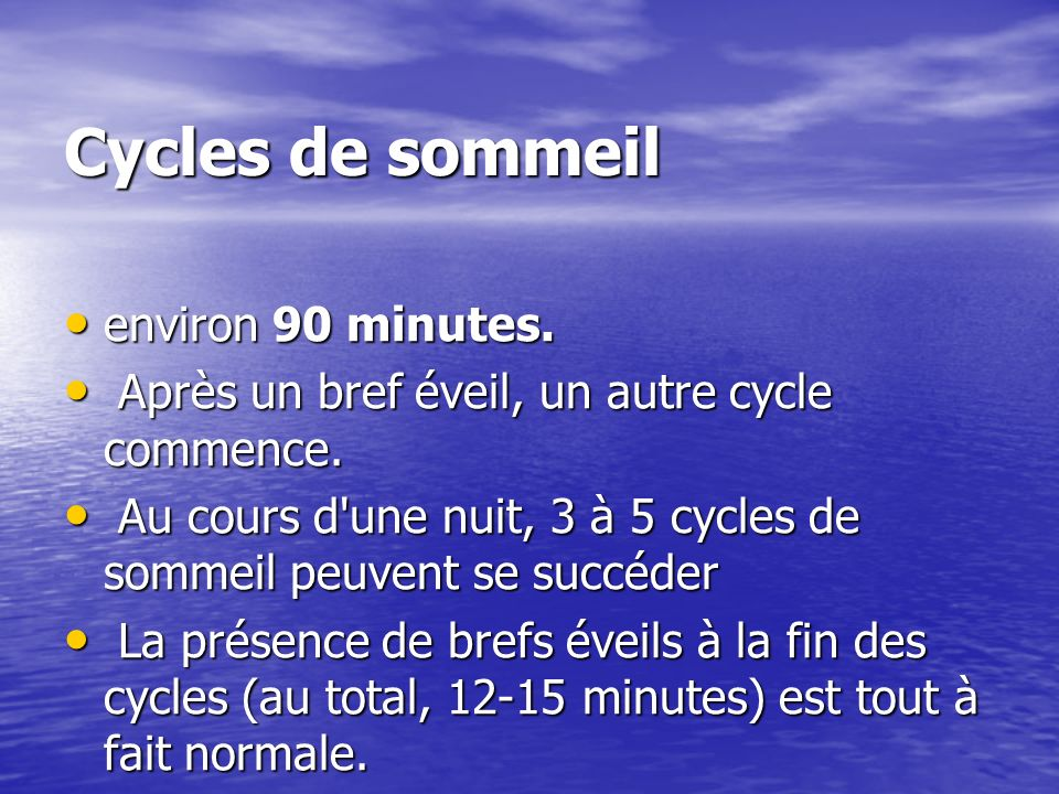 Cycles de sommeil environ 90 minutes.