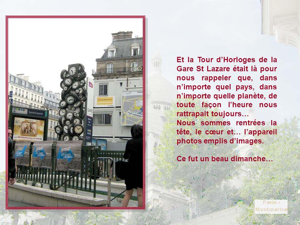 Et la Tour d'Horloges de la Gare St Lazare était là pour nous rappeler que, dans n'importe quel pays, dans n'importe quelle planète, de toute façon l'heure nous rattrapait toujours…