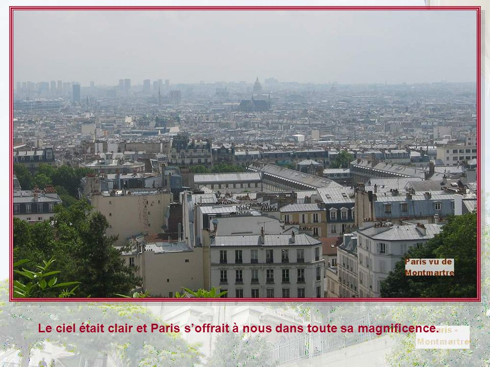 Le ciel était clair et Paris s'offrait à nous dans toute sa magnificence.