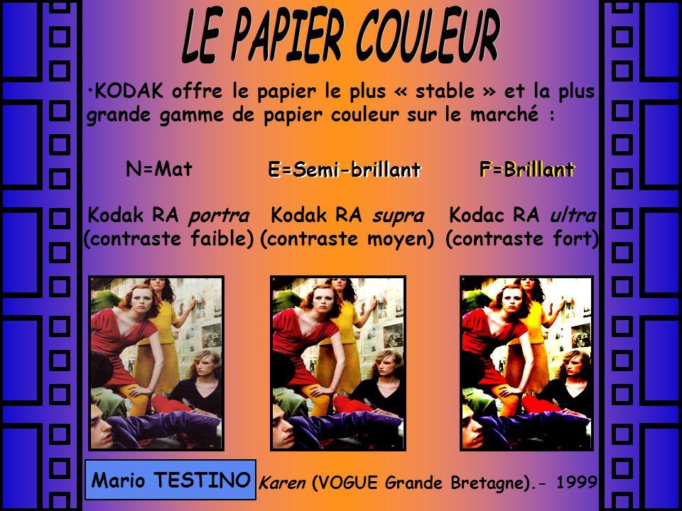 LE PAPIER COULEUR KODAK offre le papier le plus « stable » et la plus grande gamme de papier couleur sur le marché :