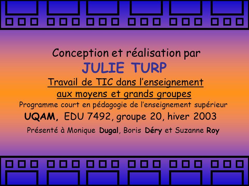 JULIE TURP Conception et réalisation par