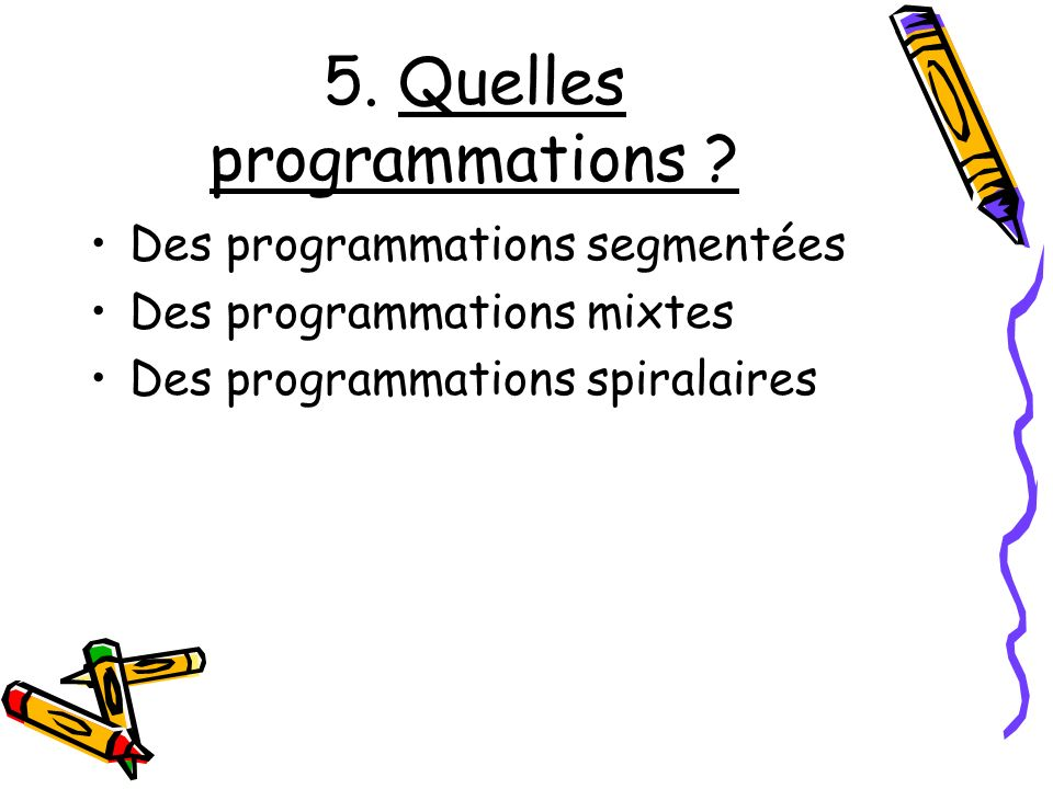 5. Quelles programmations