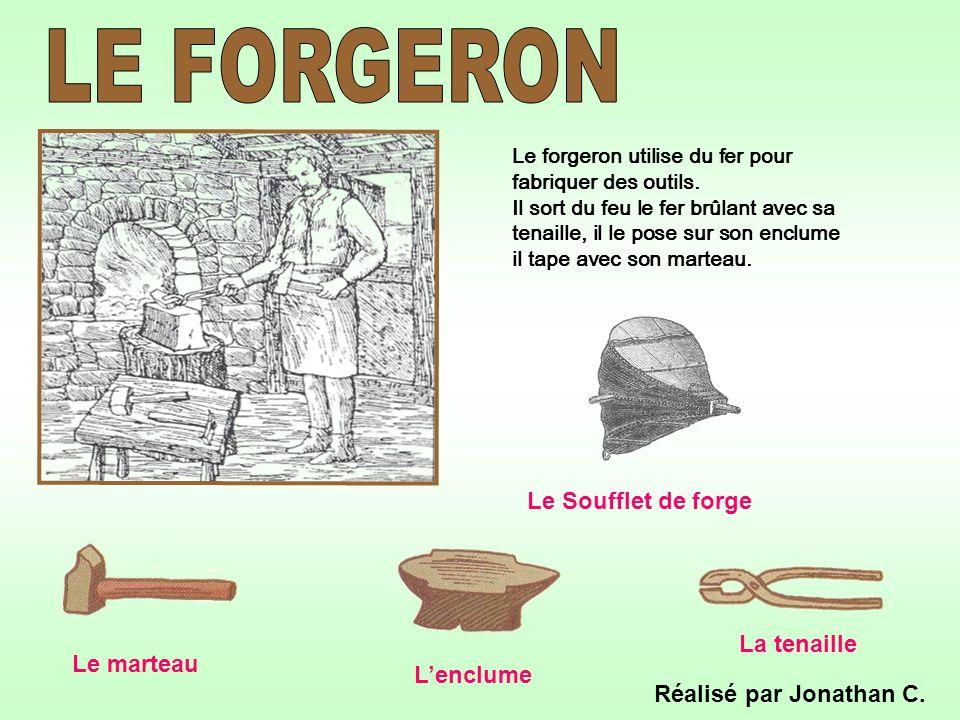 LE FORGERON Le Soufflet de forge La tenaille Le marteau L'enclume