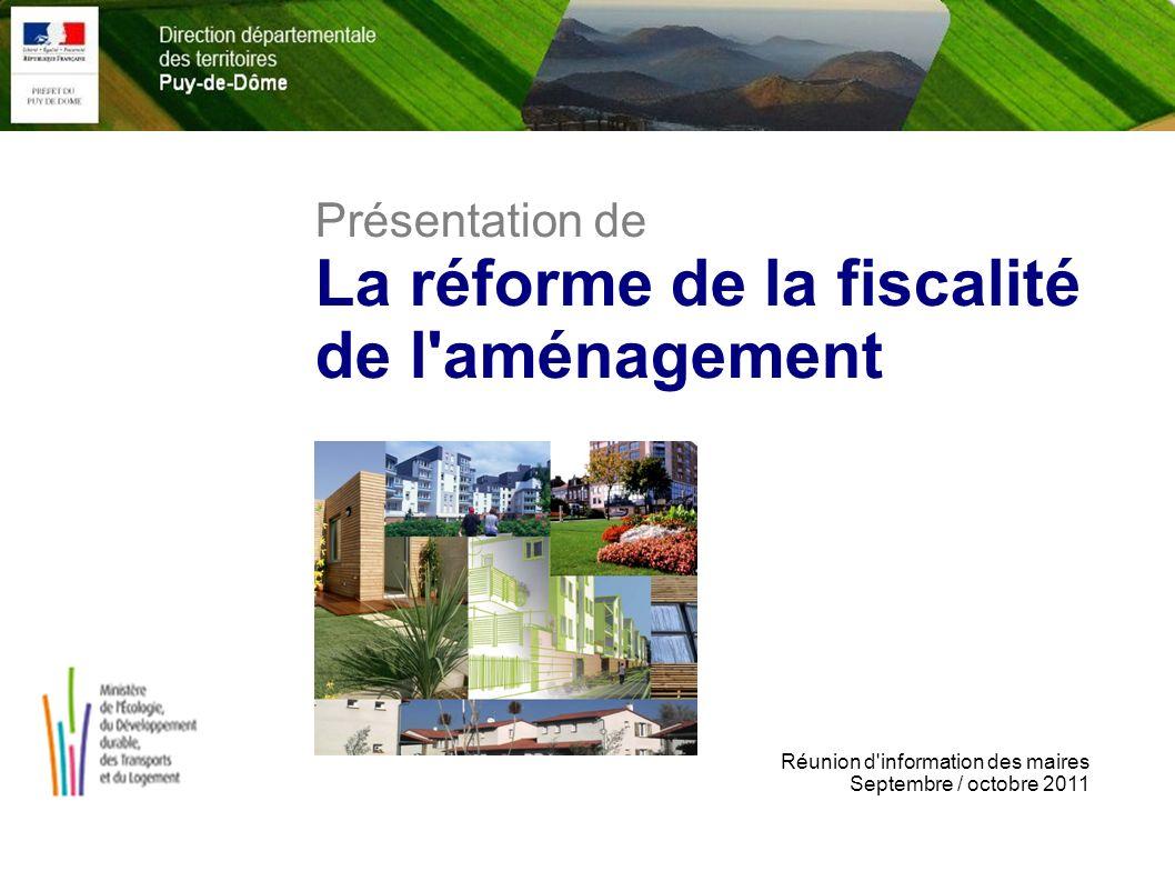 La réforme de la fiscalité de l aménagement