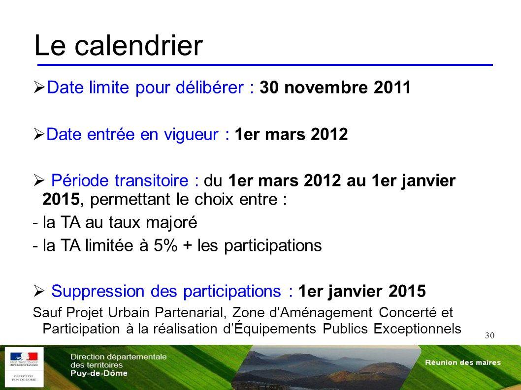Le calendrier Date limite pour délibérer : 30 novembre 2011
