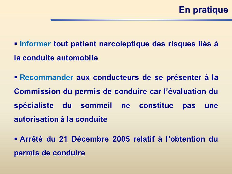 En pratique Informer tout patient narcoleptique des risques liés à la conduite automobile.