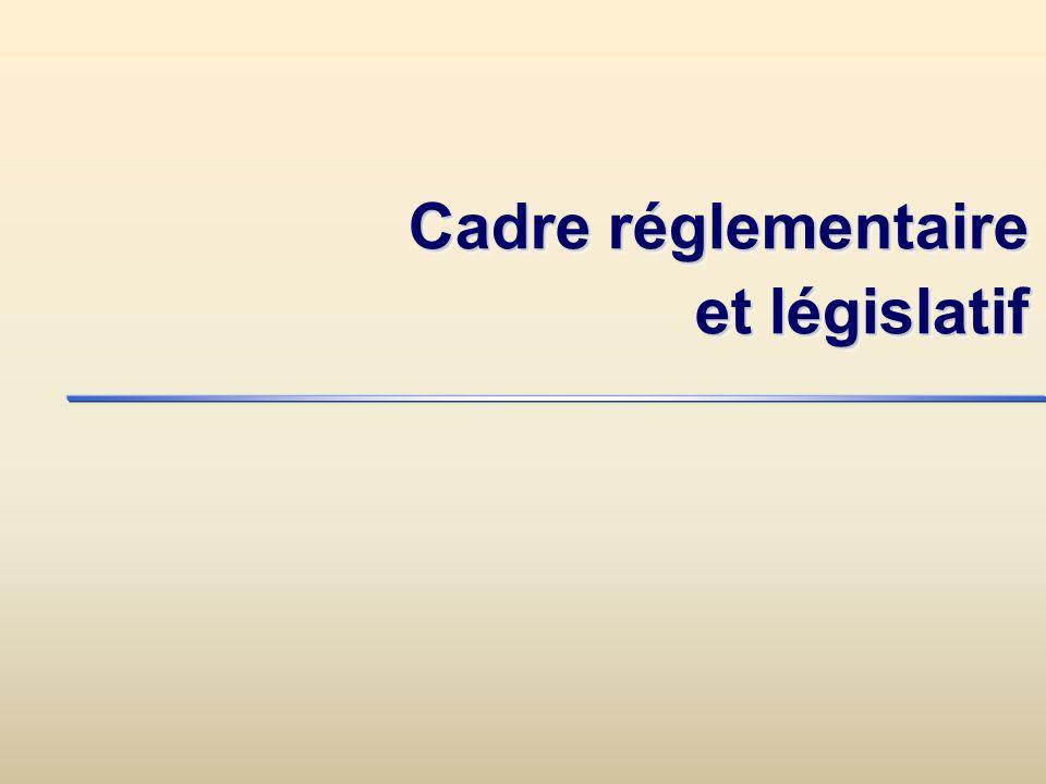 Cadre réglementaire et législatif
