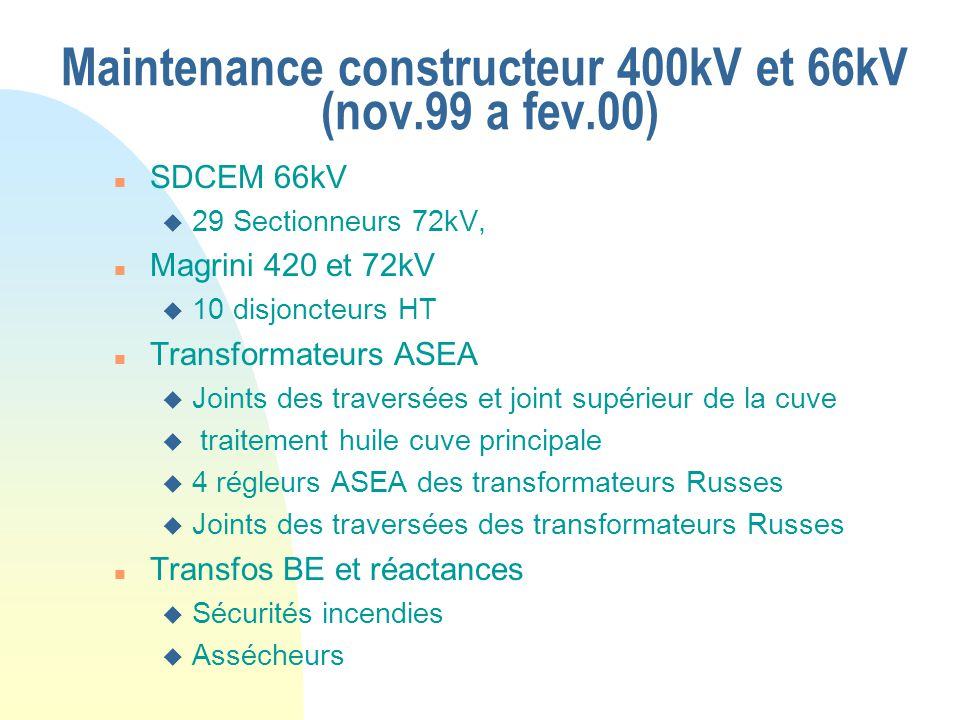 Maintenance constructeur 400kV et 66kV (nov.99 a fev.00)