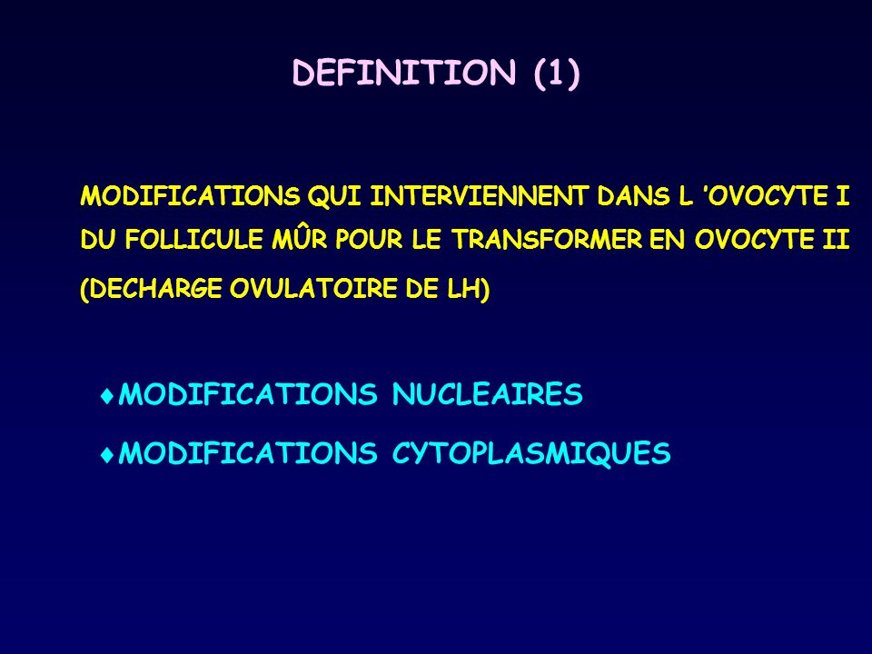 DEFINITION (1) MODIFICATIONS NUCLEAIRES MODIFICATIONS CYTOPLASMIQUES
