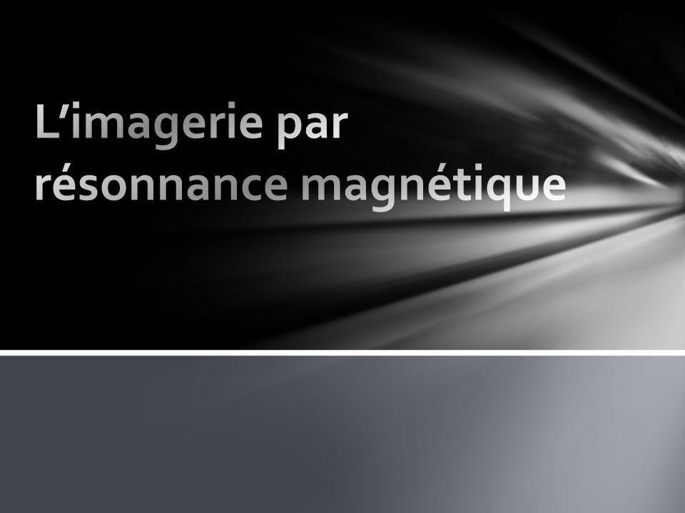 L'imagerie par résonnance magnétique