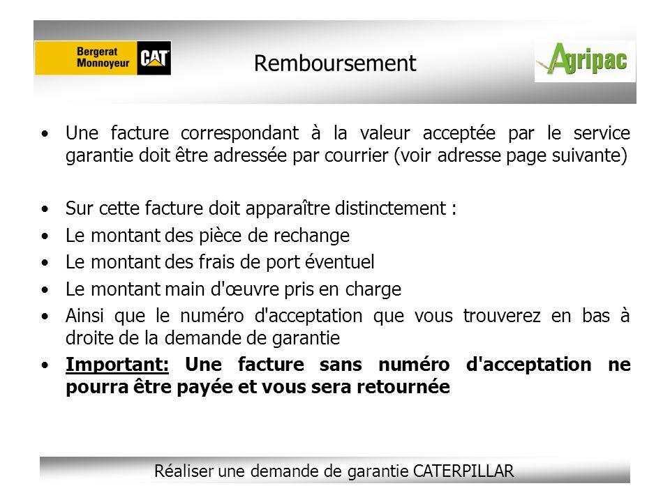 Remboursement Une facture correspondant à la valeur acceptée par le service garantie doit être adressée par courrier (voir adresse page suivante)