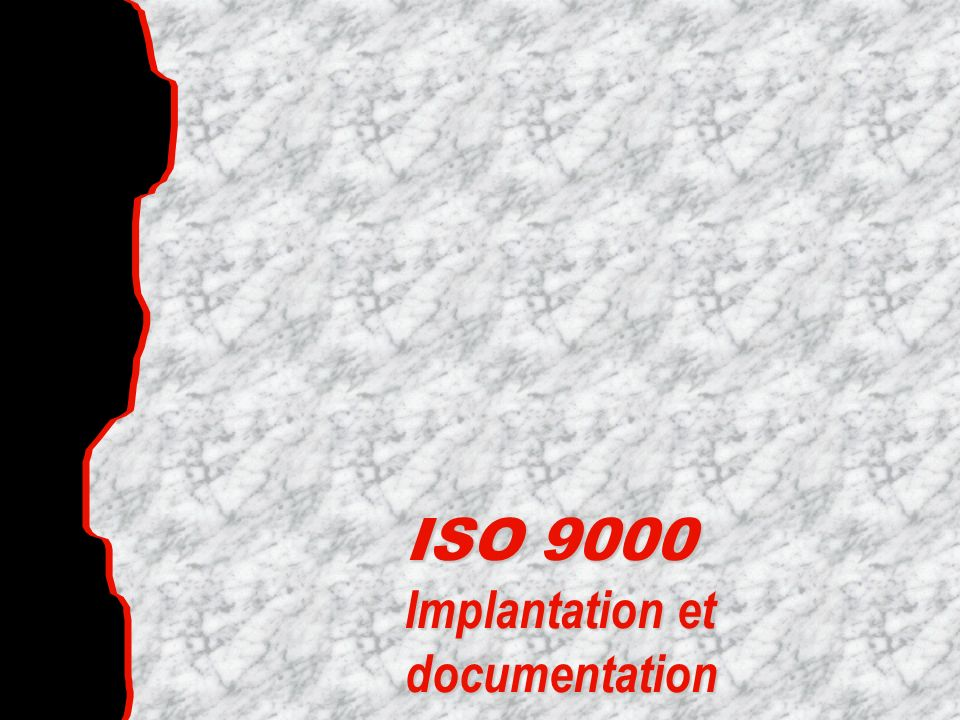 ISO 9000 Implantation et documentation