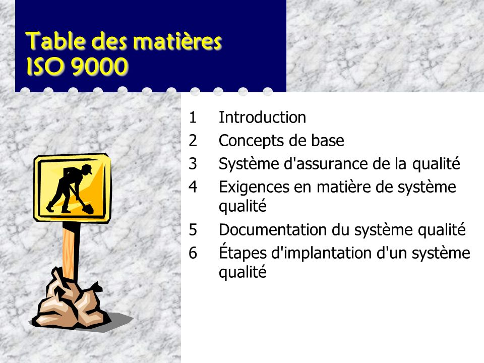 Table des matières ISO 9000 1 Introduction 2 Concepts de base