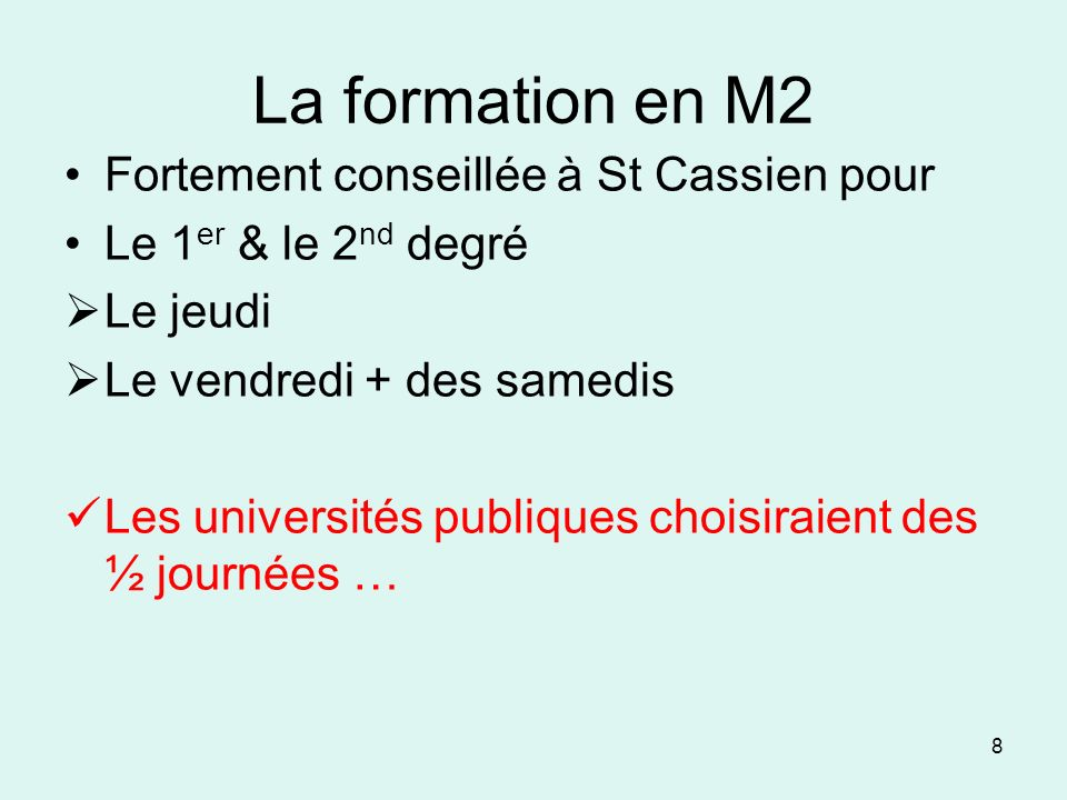 La formation en M2 Fortement conseillée à St Cassien pour